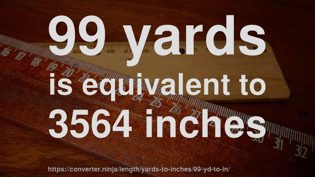 How Long Is 99 Yards In Inches
