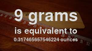 G To Oz How Much Is 9 Grams In Ounces